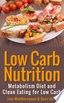 Low Carb Nutrition  Metabolism Diet and Clean Eating for Low Carb