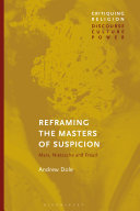 Reframing the Masters of Suspicion Friedrich Nietzsche And Sigmund Freud As The Masters
