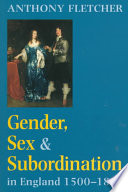 Gender  Sex and Subordination in England  1500 1800