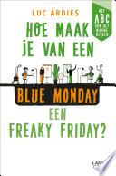 Hoe Maak Je Van Een Blue Monday Een Freaky Friday