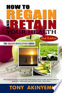 How to Regain and Retain Your Health
