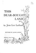 This dear-bought land