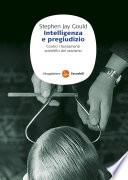 Intelligenza e pregiudizio  Contro i fondamenti scientifici del razzismo