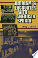 Judaism's Encounter with American Sports The Lives Of American Jewish