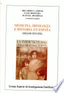 Medicina, ideología e historia en España (siglos XVI-XXI)