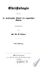 """""""Die"""" christliche Dogmatik aus dem christologischen Prinzip"""