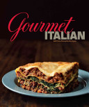 Gourmet Italian Of Gourmet Is Complemented By Kitchen Tips And