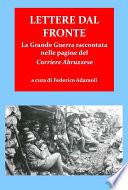 """Lettere dal fronte. la grande guerra raccontata nelle pagine del """"corriere abruzzese"""""""
