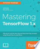 Mastering Tensorflow 1 X