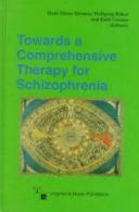 Towards a Comprehensive Therapy of Schizophrenia