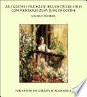 Aus Goethes FrÙhzeit: BruchstÙcke eines Commentares zum jungen Goethe