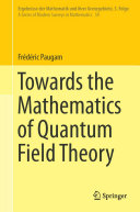 Towards the Mathematics of Quantum Field Theory