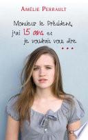 Monsieur Le Pr Sident J Ai 15 Ans Et Je Voudrais Vous Dire