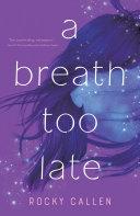 A Breath Too Late Book PDF