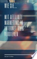 Mit Affiliate Marketing Im Internet Geld Verdienen
