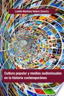 Cultura popular y medios audiovisuales en la historia contemporánea