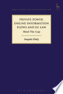 Private Power  Online Information Flows and EU Law