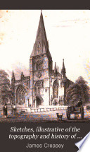Sketches, illustrative of the topography and history of new and old Sleaford