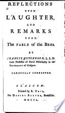 Reflections Upon Laughter  and Remarks Upon the Fable of the Bees