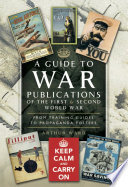A Guide to War Publications of the First   Second World War