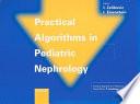 Practical Algorithms in Pediatric Nephrology