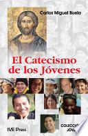 El Catacismo de los Jovenes  Spanish Edition