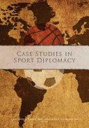 Case Studies in Sport Diplomacy