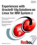 Experiences With Oracle 10gr2 Solutions On Linux For Ibm System Z