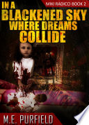 In A Blackened Sky Where Dreams Collide (Miki Radicci Book 2)