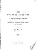 Das sexuelle Problem in der modernen Litteratur. Beitrag zur Psychologie der modernen Litteratur und Gesellschaft