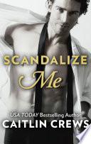 Scandalize Me