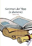 Scrittori del  900  e dintorni