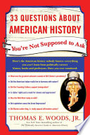 33 Questions About American History You re Not Supposed to Ask