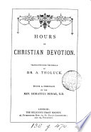 Hours Of Christian Devotion Tr. [by H. Dunn] With A Preface By H. Bonar : ...