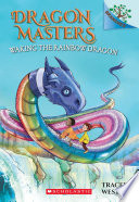 Waking The Rainbow Dragon A Branches Book Dragon Masters 10