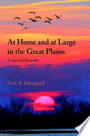 At Home and at Large in the Great Plains  Essays and Memories