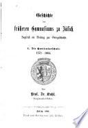 Geschichte des früheren Gymnasiums zu Jülich: T . Die Particularschule, 1571-1664