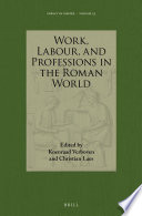 Work  Labour  and Professions in the Roman World