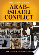 Arab Israeli Conflict  The Essential Reference Guide