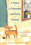 A widow  a chihuahua  and Harry Truman