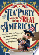 Tea Party Guide to Being a Real American
