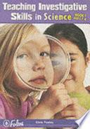 Teaching Investigative Skills in Science