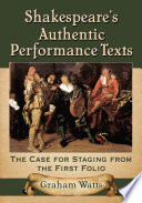 Shakespeare s Authentic Performance Texts