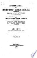 Istituzioni di diritto criminale con notizie sullo stato attuale delle legislazioni penali pontificia e toscana dell'avvocato Giuseppe Giuliani