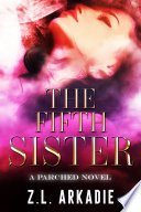 The Fifth Sister  A Parched Novel