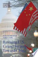 Revising U S  Grand Strategy Toward China