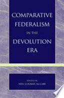 Comparative Federalism in the Devolution Era