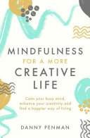 Mindfulness For Creativity : frantic lives demand so much...