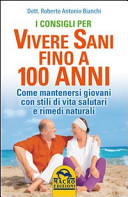 I consigli per vivere sani fino a 100 anni