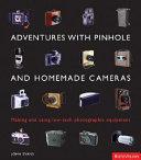 Adventures with Pinhole and Home-Made Cameras